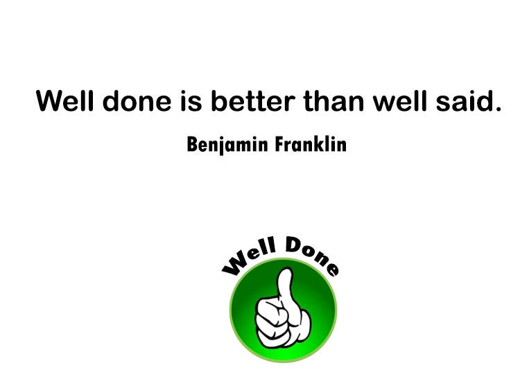 Franklin Well Done Printable Quotes